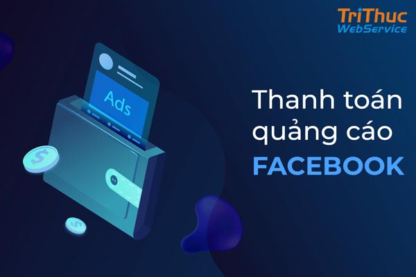 Hướng dẫn cách thanh toán quảng cáo facebook đơn giản nhất