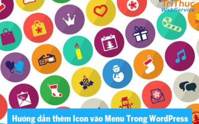 Hướng dẫn cách thêm icon vào menu wordpress đơn giản