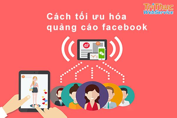 Hướng dẫn cách tối ưu hóa quảng cáo facebook hiệu quả nhất