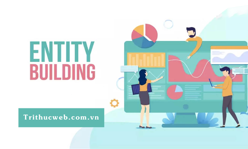 Cách xây dựng Entity Building cho website